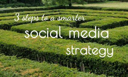 3 Steps to a Smarter Social Media Strategy