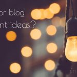 Stuck for Blog Content Ideas? 14 Inspirational Sources for More Original Content