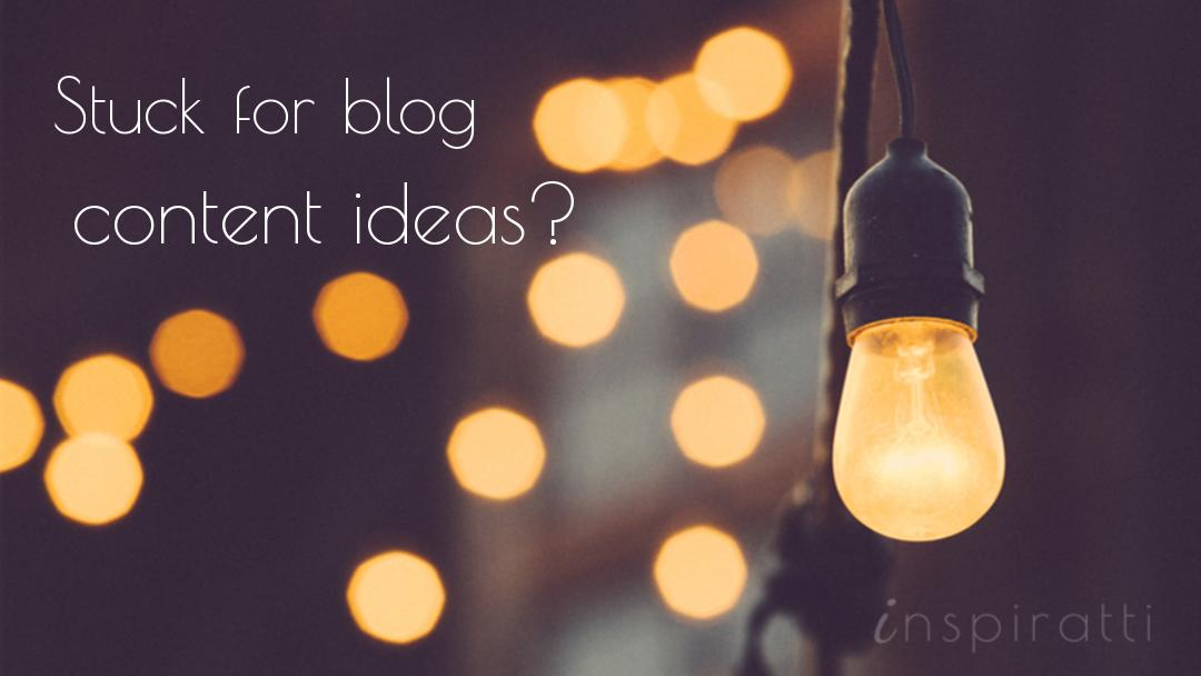 Stuck for Blog Content Ideas