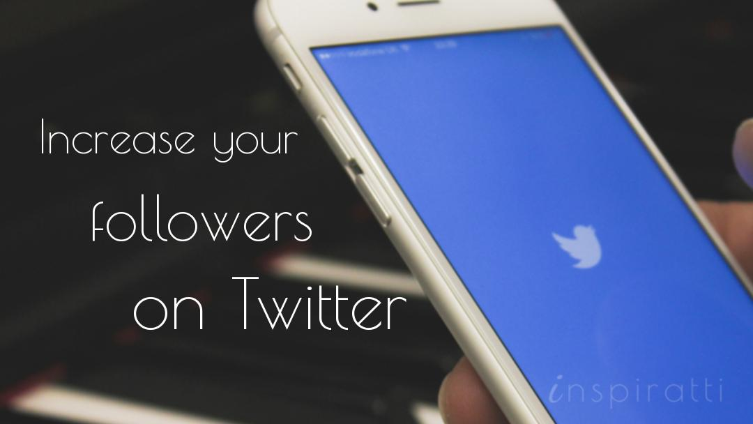 17 Top Techniques to Increase Your Followers on Twitter