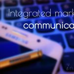 Why Integrated Marketing Communications is Crucial