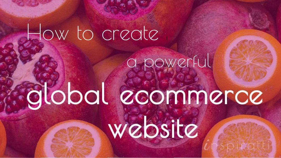 How to Create a Powerful Global eCommerce Website