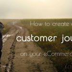 How to Create a Smooth Customer Journey on Your eCommerce Website: A complete guide
