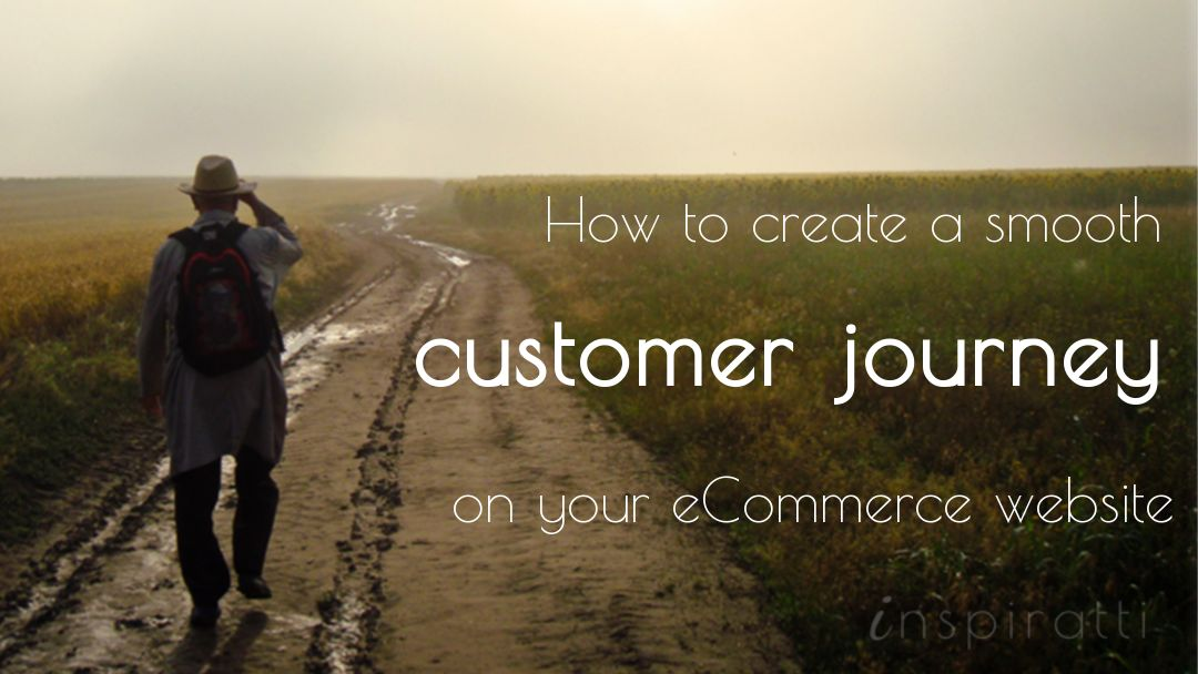 How to Create a Smooth Customer Journey on Your eCommerce Website