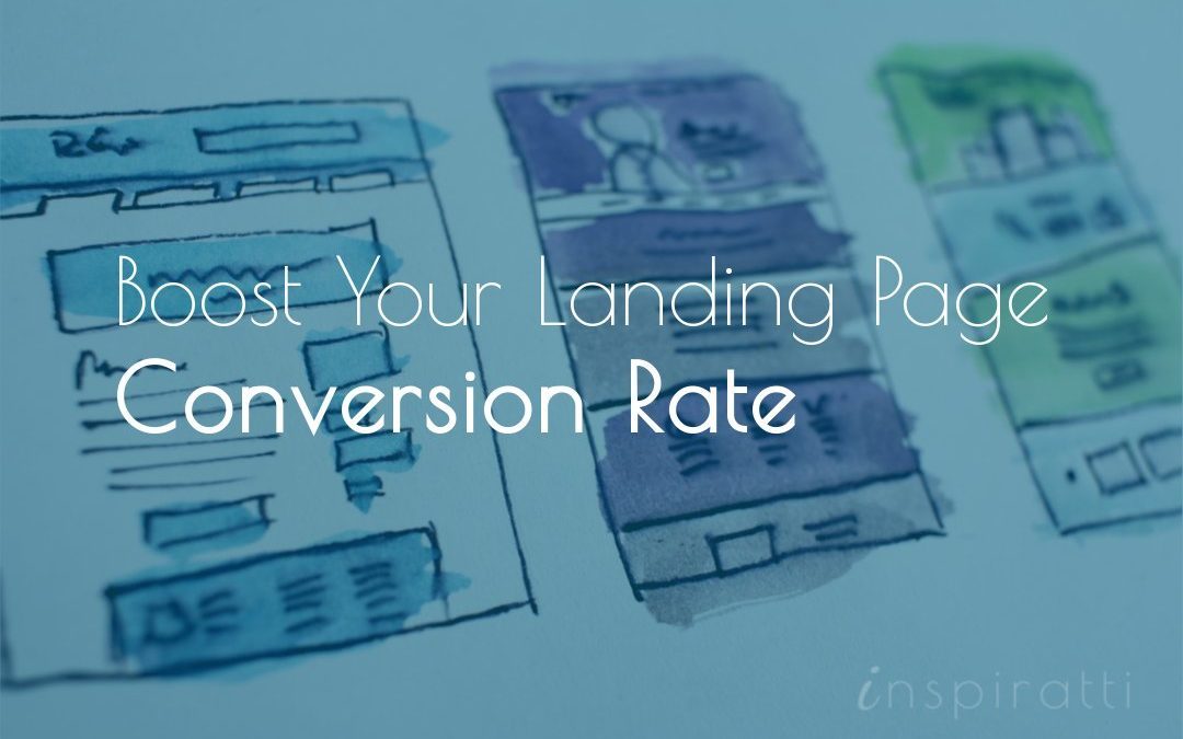 Boost Your Landing Page Conversion Rate: a step-by-step guide to landing page optimization