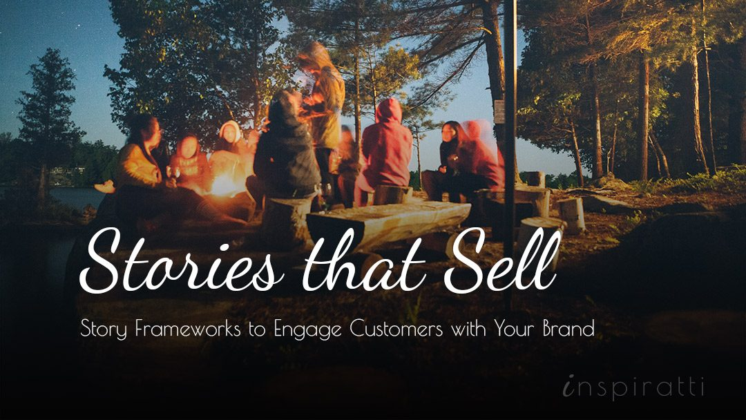 Stories That Sell: 9 Persuasive Story Frameworks to Engage Customers with Your Ecommerce Brand
